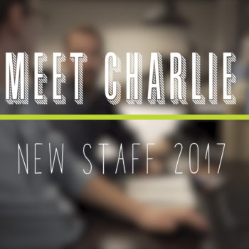New Staff Highlight- Charlie