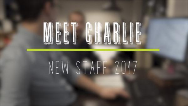 New Staff Highlight- Charlie