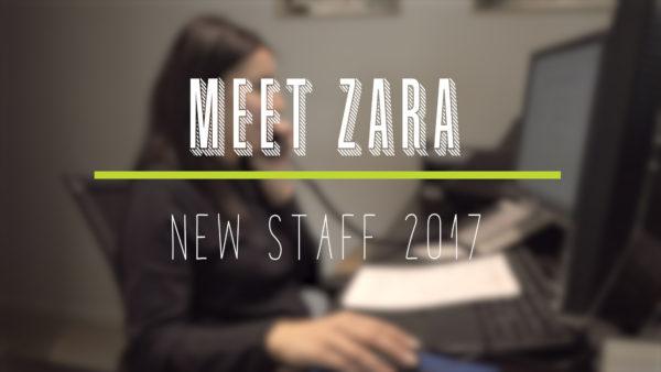 New Staff Highlight - Zara