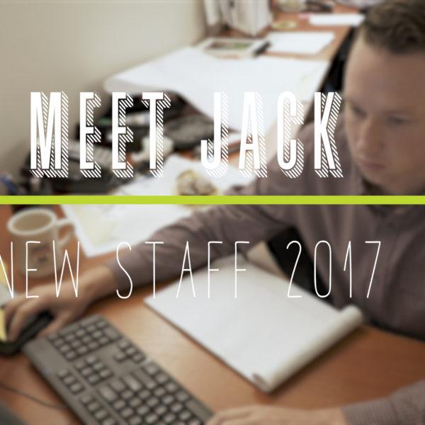 New Staff Highlight- Jack