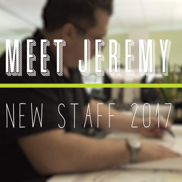New Staff Higlight- Jeremy
